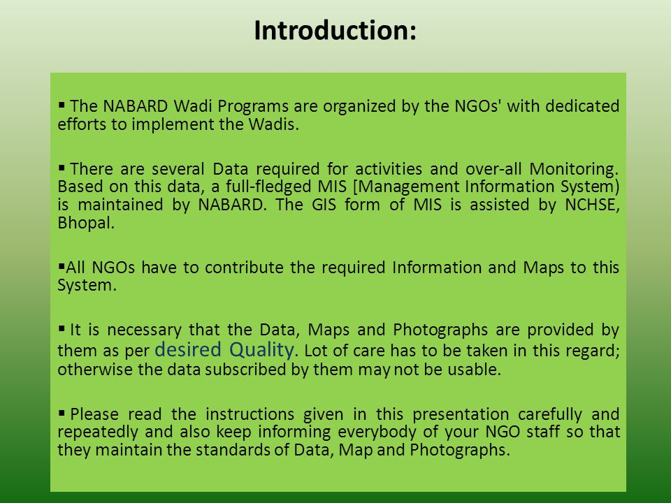 MAPS: MIS GIS Needs Maps.Maps are the very first and basic item required for GIS.
