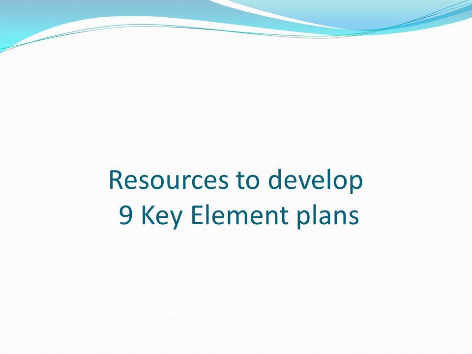 Resources to develop 9 Key Element plans