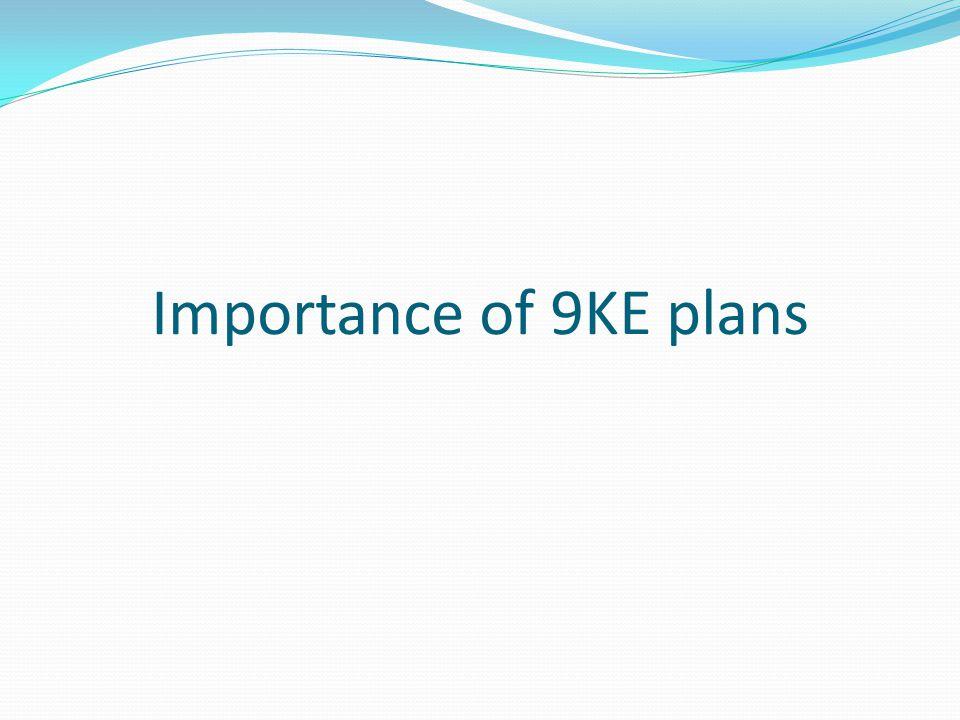 Importance of 9KE plans