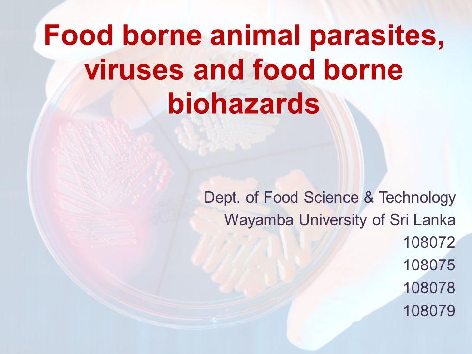 Food borne animal parasites, viruses and food borne biohazards Dept.