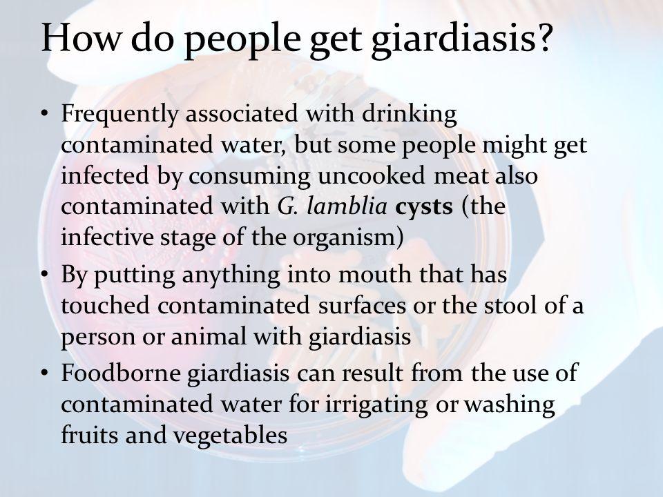 How do people get giardiasis.