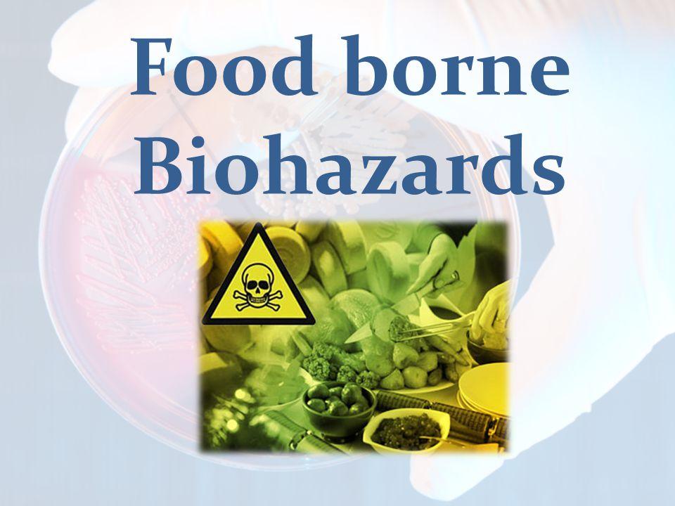 Food borne Biohazards