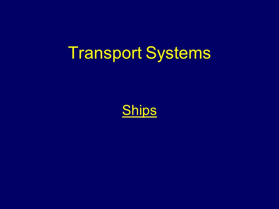 Transport Systems Ships