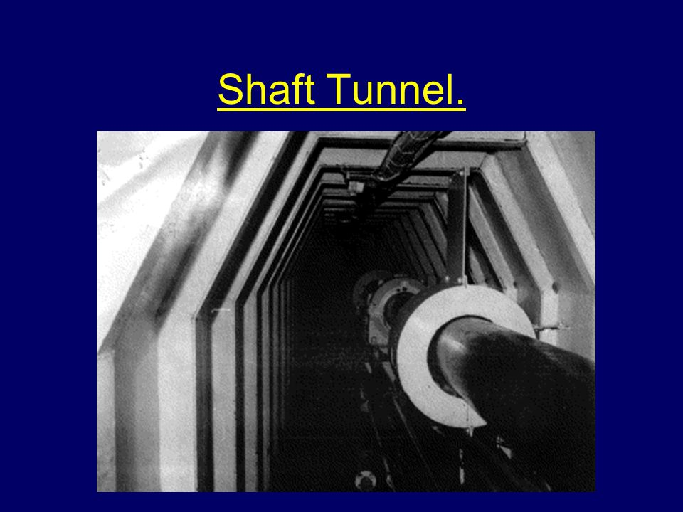 Machinery Spaces A shaft tunnel runs from the engine room aft and contains the propeller shaft May be used for storage of lubricating oil, paint etc.