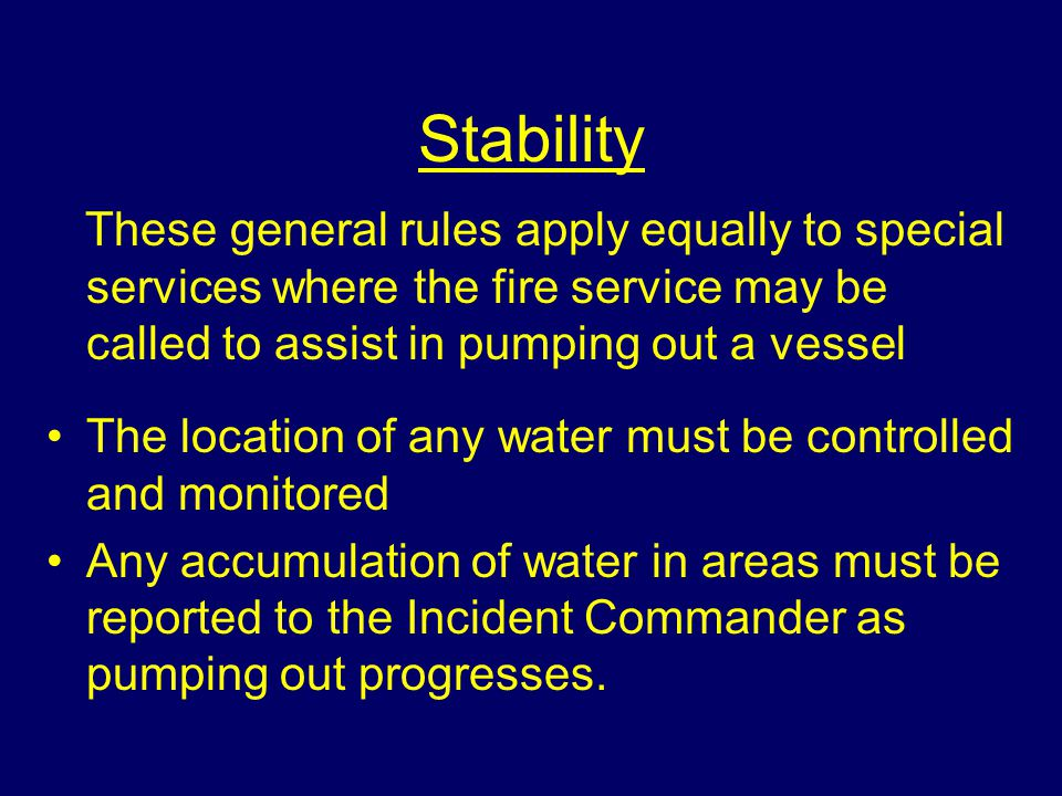 Stability It is important that the application and location of any water is controlled and monitored Do not apply water in locations without the Incid