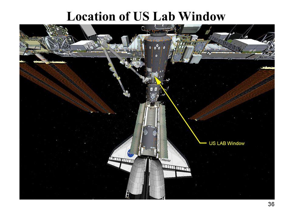 36 Location of US Lab Window