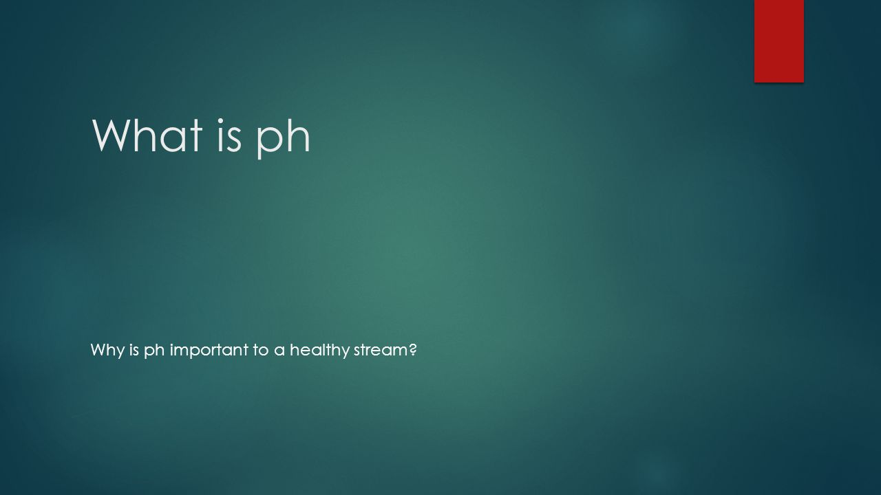 What is ph Why is ph important to a healthy stream