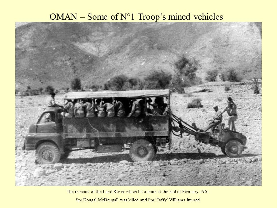 OMAN – Some of N°1 Troop's mined vehicles The remains of the Land Rover which hit a mine at the end of February 1961. Spr.Dougal McDougall was killed