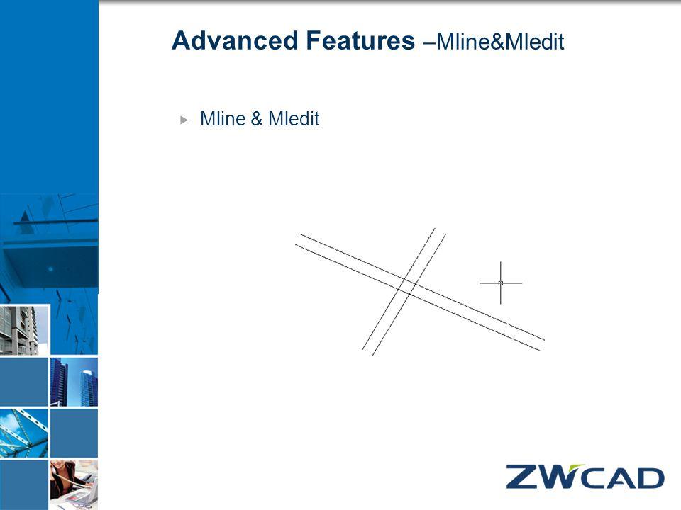 Advanced Features –Mline&Mledit  Mline & Mledit