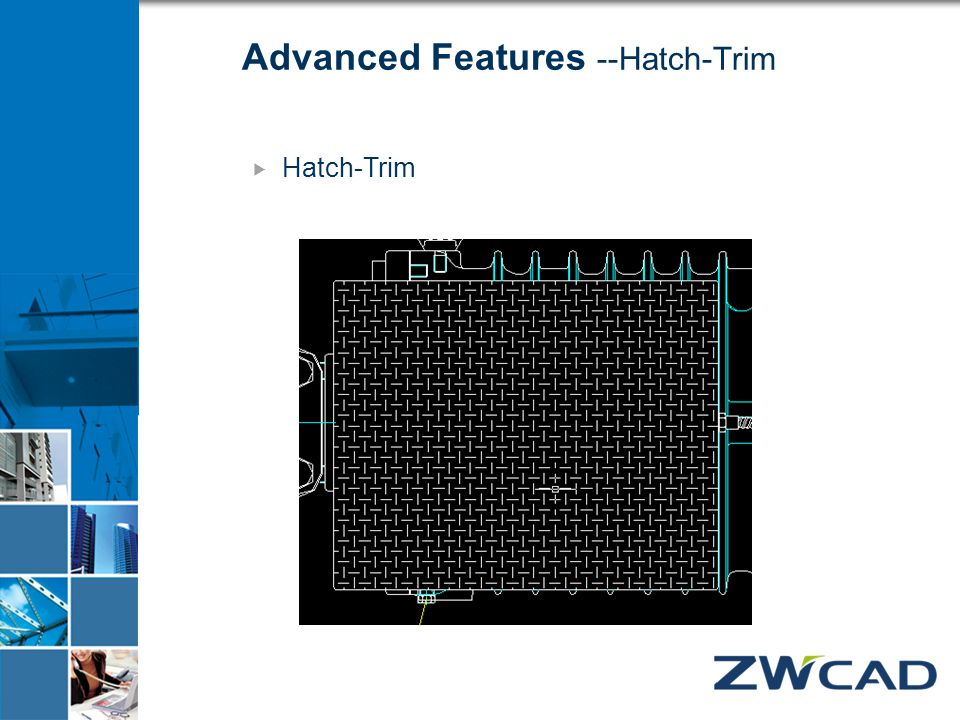 Advanced Features --Hatch-Trim  Hatch-Trim