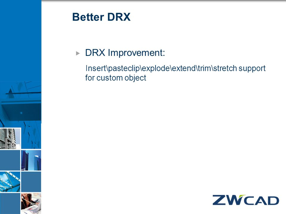 Better DRX  DRX Improvement: Insert\pasteclip\explode\extend\trim\stretch support for custom object