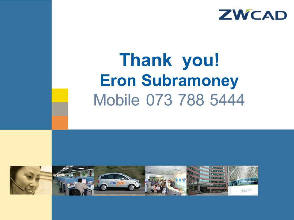 © zwsoft All rights reserved. Thank you! Eron Subramoney Mobile 073 788 5444