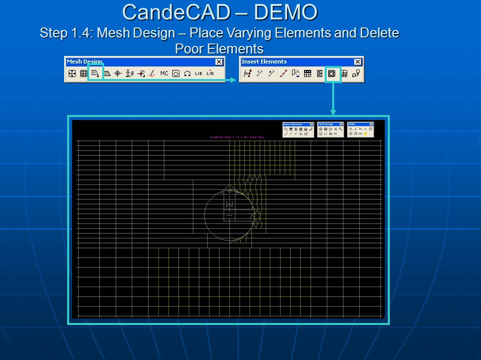 CandeCAD – DEMO Step 1.4: Mesh Design – Place Varying Elements and Delete Poor Elements