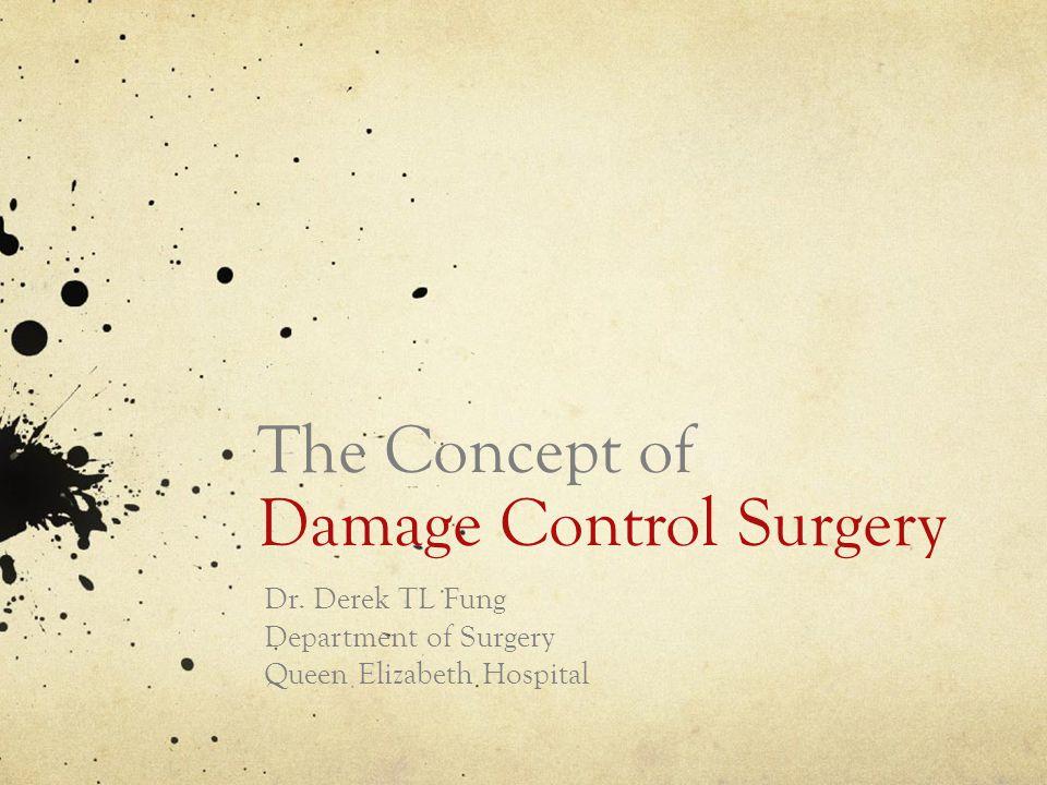 Damage Control Surgery (DCS) Multiple abdominal trauma Thoracic injury Vascular surgery Orthopaedics Abdominal sepsis