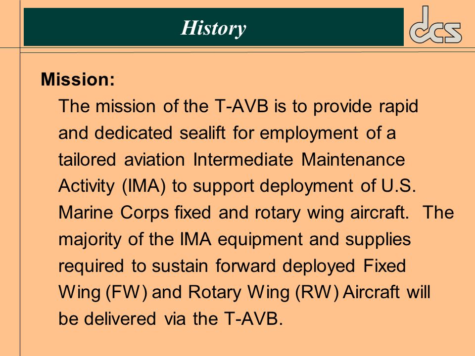 Doctrine  Ship Activation:  The TAVB is either made available to CINCs for use in their OPLANs, or it is requested by the MAGTF commander while determining his embarkation requirements.