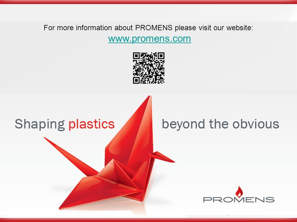 7 www.promens.com For more information about PROMENS please visit our website: www.promens.com