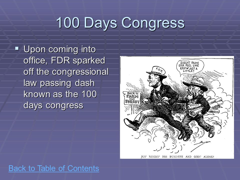 Back to Table of Contents 100 Days Congress cont.