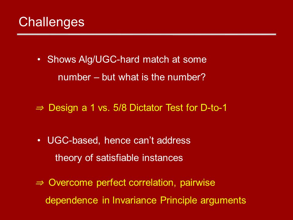 Challenges Shows Alg/UGC-hard match at some number – but what is the number.