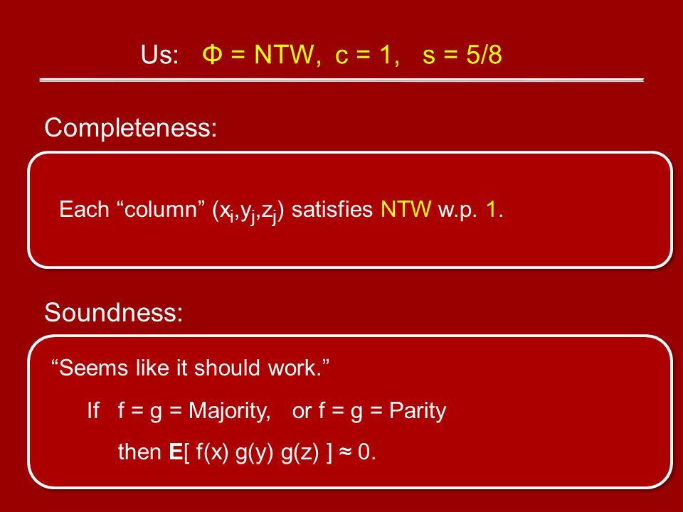 Completeness: Each column (x i,y j,z j ) satisfies NTW w.p.