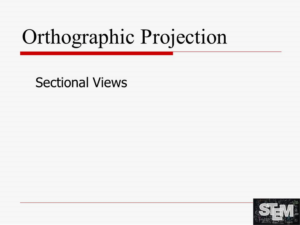 Orthographic Projection Sectional Views