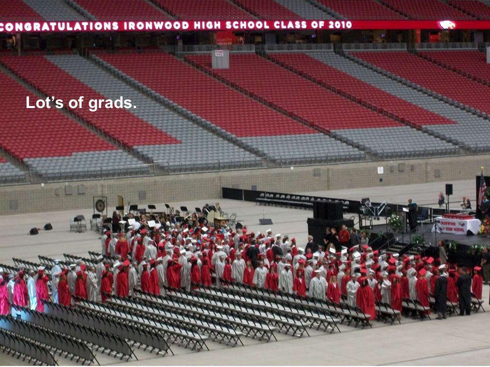 Lot's of grads.