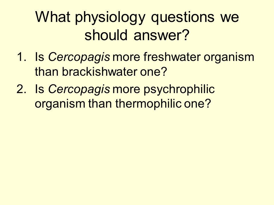 What physiology questions we should answer.