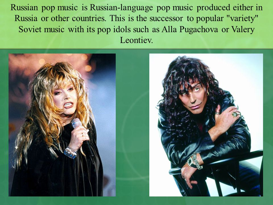 Modern-day mainstream Russian-language pop music is extremely diverse and has many ways to spread through the audience.