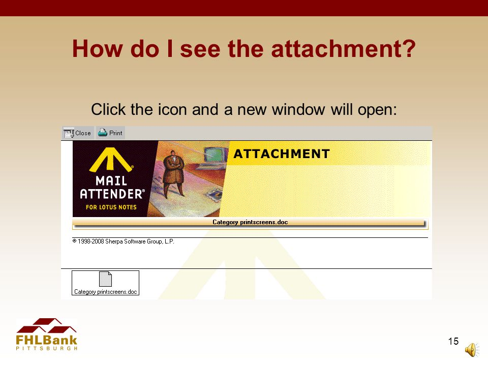14 Where are my attachments? You'll now see a link to the attachment