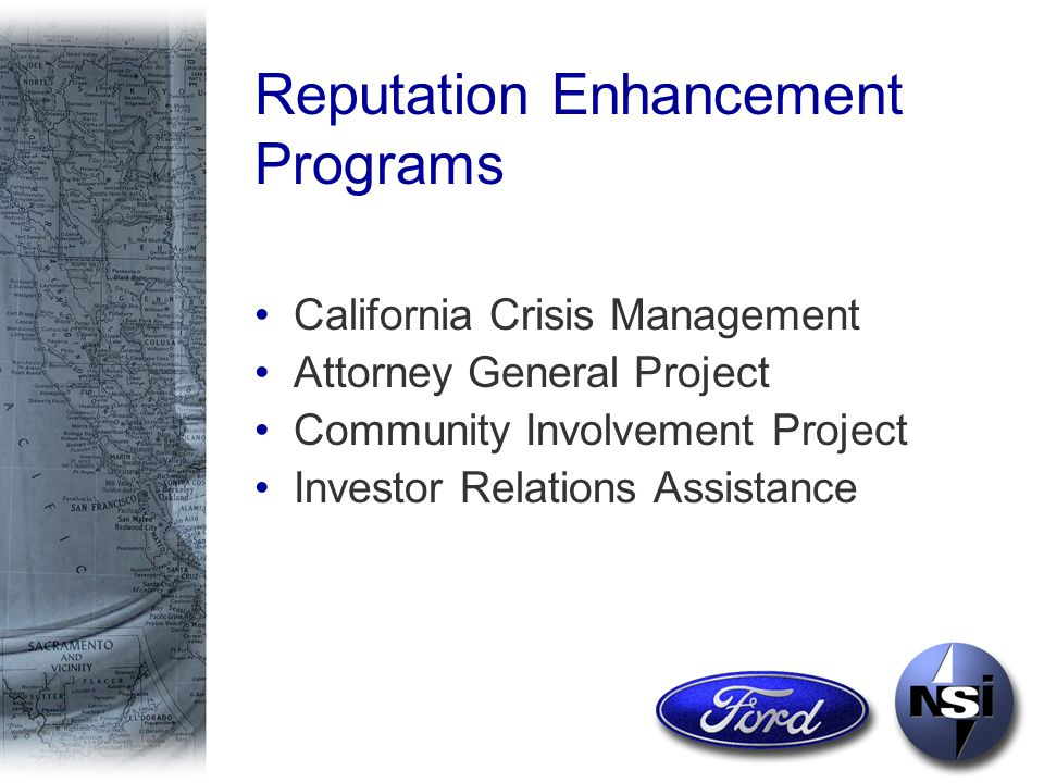 Reputation Enhancement Programs California Crisis Management Attorney General Project Community Involvement Project Investor Relations Assistance