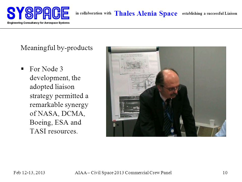 in collaboration with establishing a successful Liaison Thales Alenia Space Meaningful by-products  For Node 3 development, the adopted liaison strategy permitted a remarkable synergy of NASA, DCMA, Boeing, ESA and TASI resources.