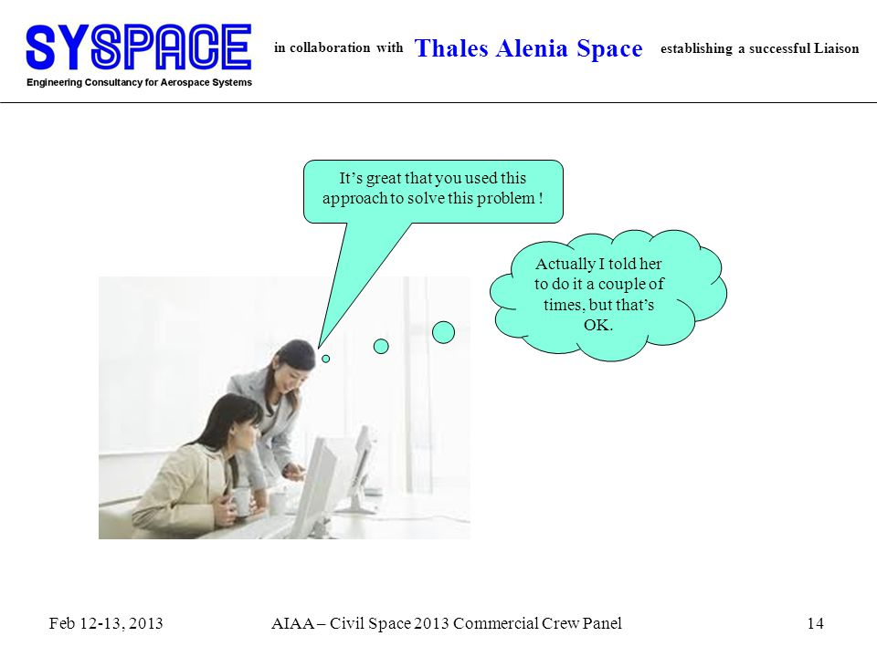 in collaboration with establishing a successful Liaison Thales Alenia Space It's great that you used this approach to solve this problem .