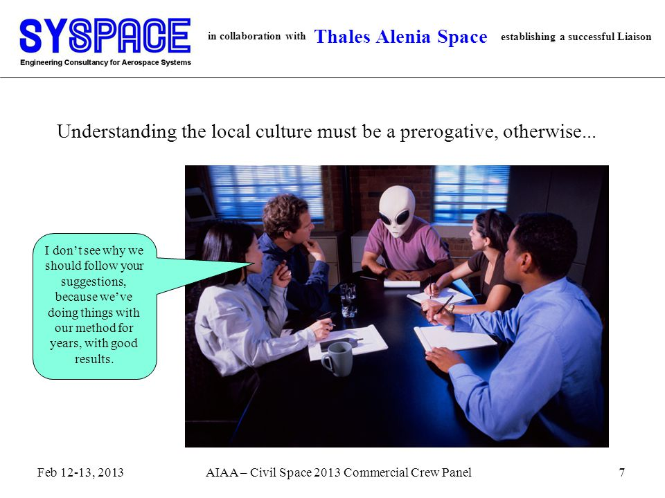 in collaboration with establishing a successful Liaison Thales Alenia Space Understanding the local culture must be a prerogative, otherwise...