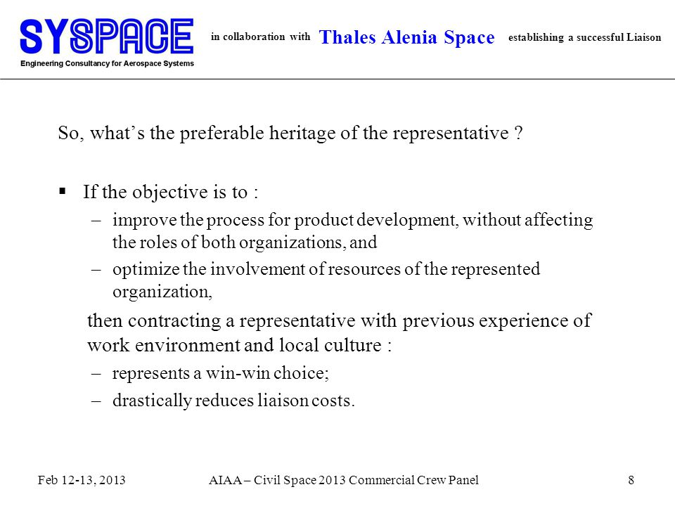 in collaboration with establishing a successful Liaison Thales Alenia Space So, what's the preferable heritage of the representative ?  If the object