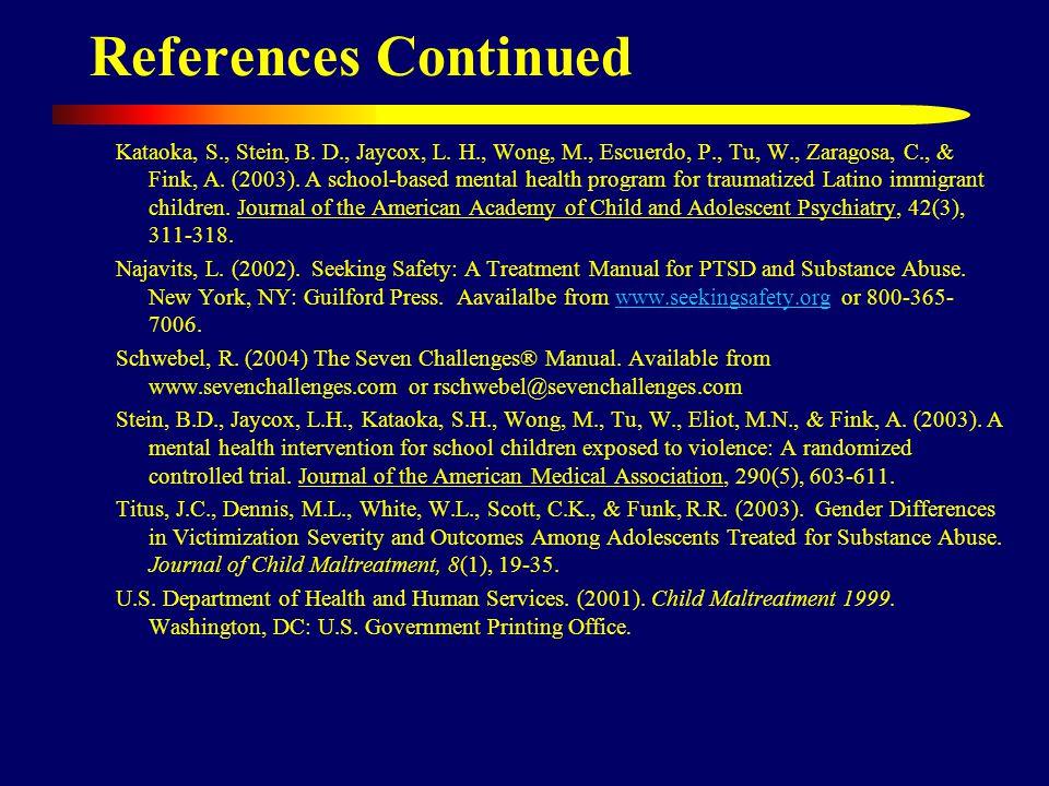 References Continued Kataoka, S., Stein, B. D., Jaycox, L.