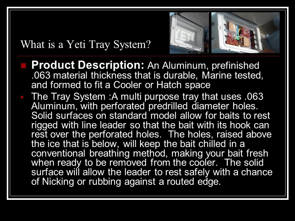 What is a Yeti Tray System.