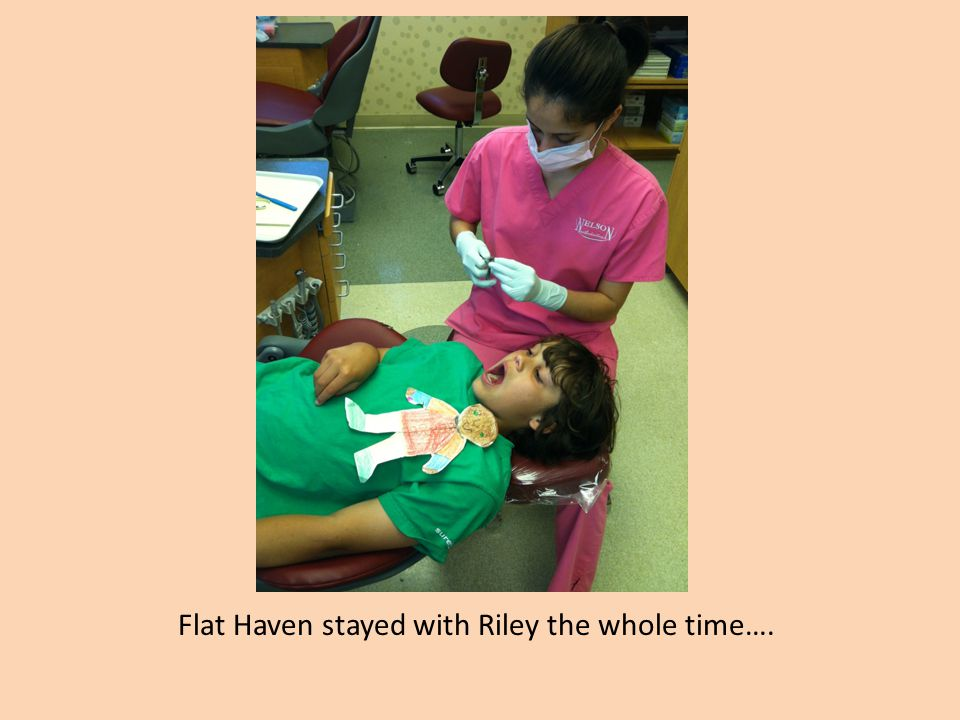 Flat Haven stayed with Riley the whole time….