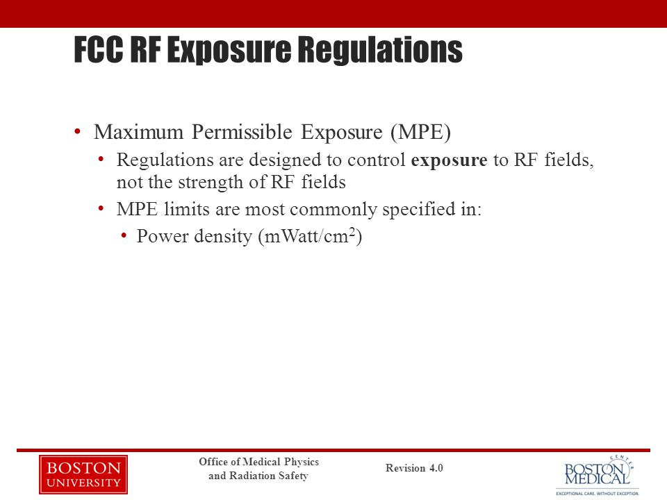 FCC RF Exposure Regulations Maximum Permissible Exposure (MPE) Regulations are designed to control exposure to RF fields, not the strength of RF field