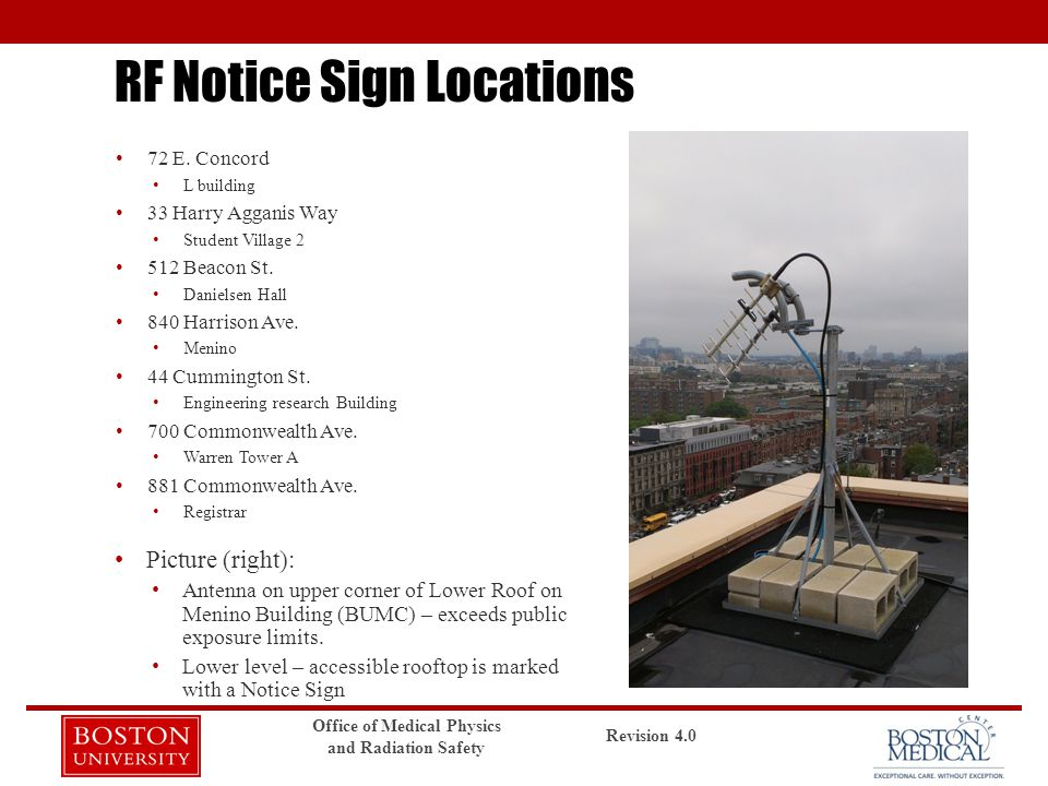 RF Notice Sign Locations Office of Medical Physics and Radiation Safety Revision 4.0 Picture (right): Antenna on upper corner of Lower Roof on Menino