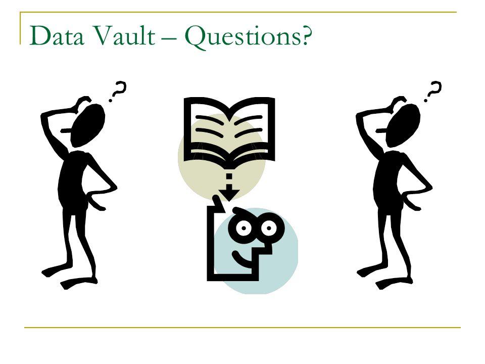 Data Vault – Questions