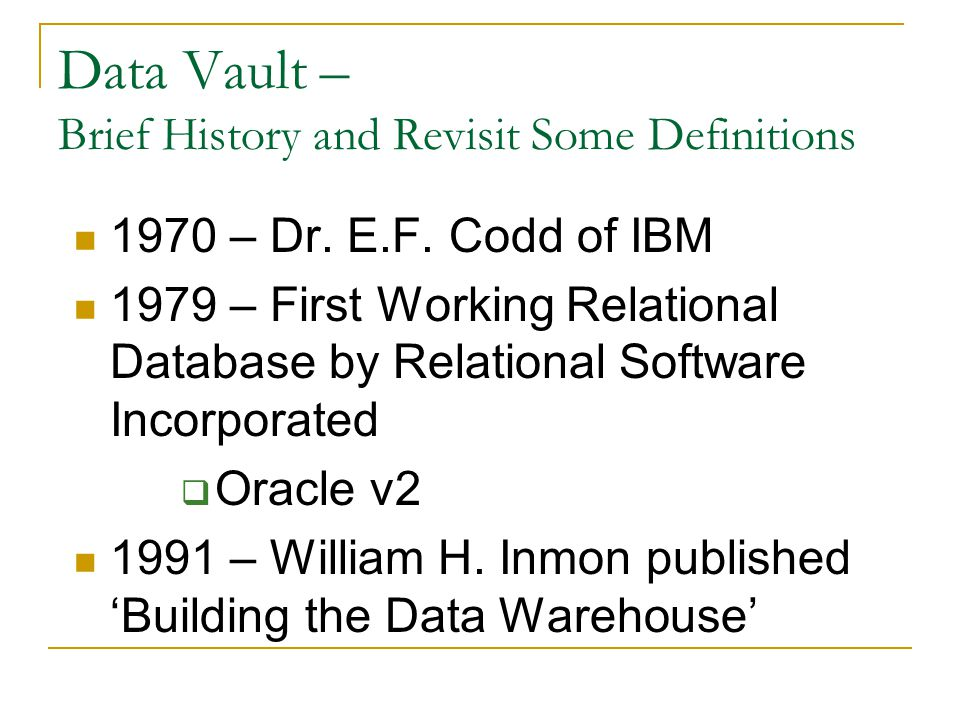 Data Vault – Brief History and Revisit Some Definitions 1970 – Dr.