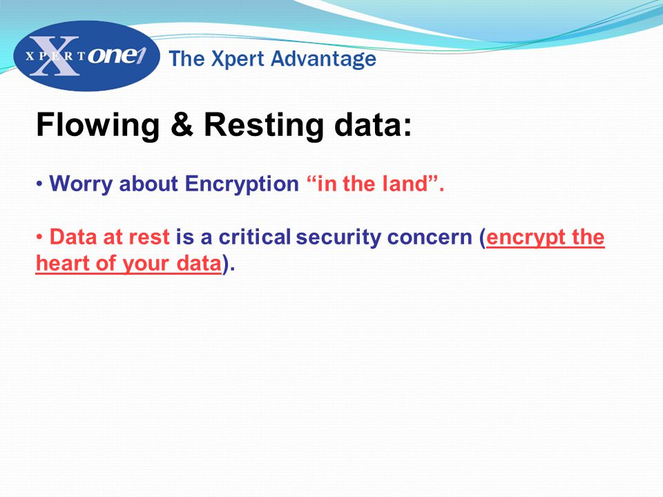 Flowing & Resting data: Worry about Encryption in the land .