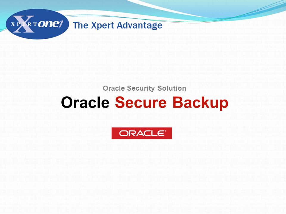 Oracle Security Solution Oracle Secure Backup
