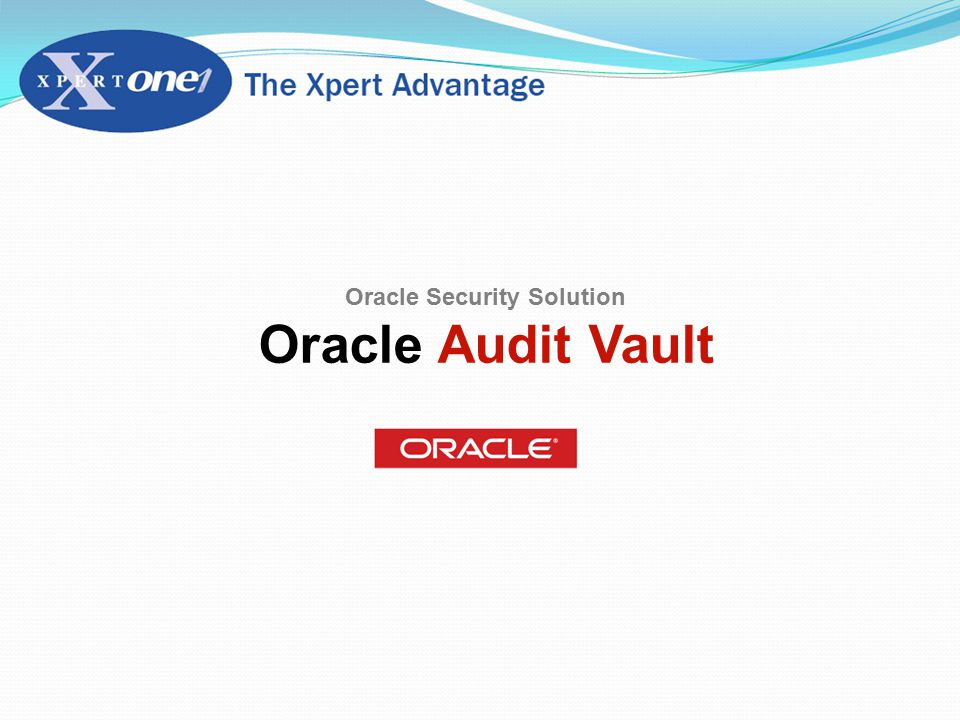 Oracle Security Solution Oracle Audit Vault