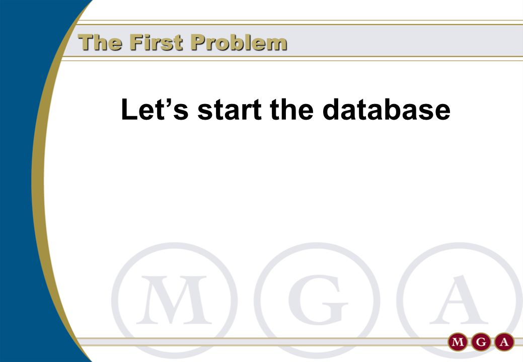 Let's start the database The First Problem