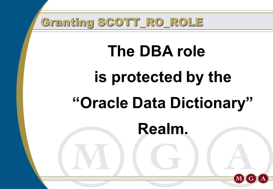 "The DBA role is protected by the ""Oracle Data Dictionary"" Realm. Granting SCOTT_RO_ROLE"