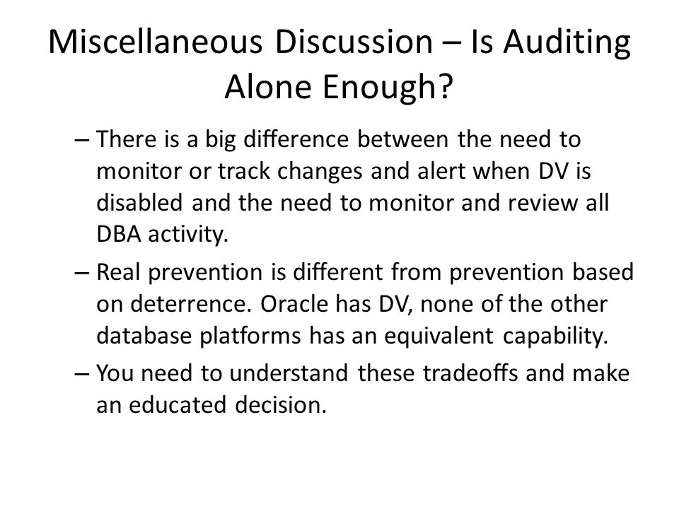 Miscellaneous Discussion – Is Auditing Alone Enough.