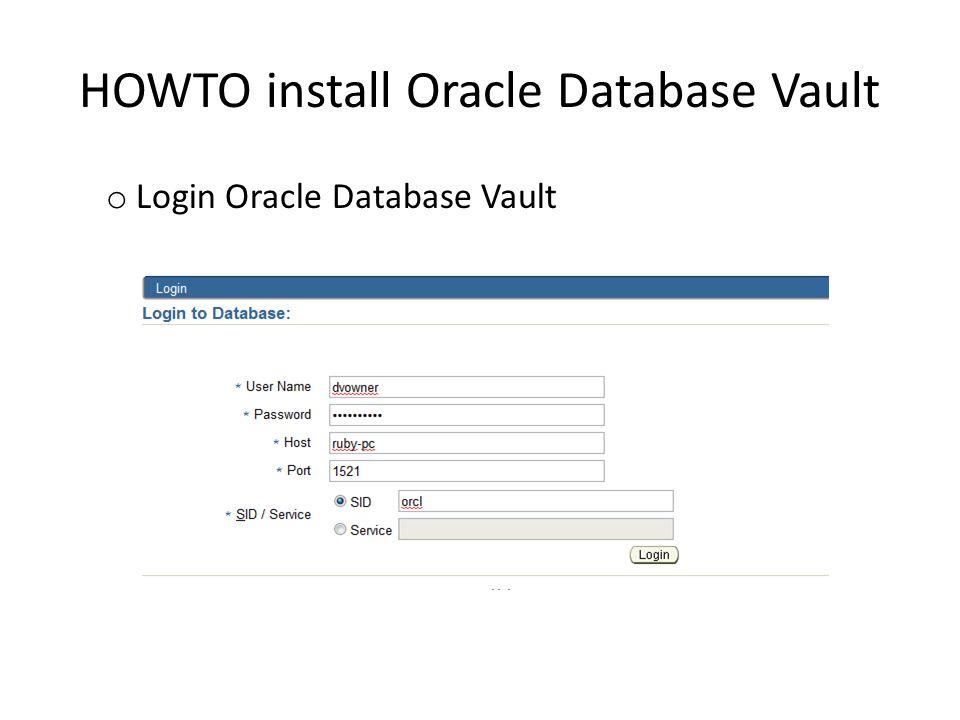 o Login Oracle Database Vault