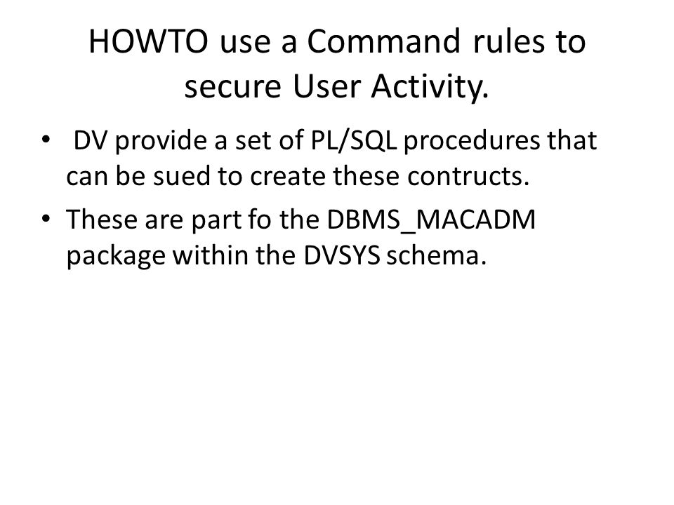 HOWTO use a Command rules to secure User Activity.
