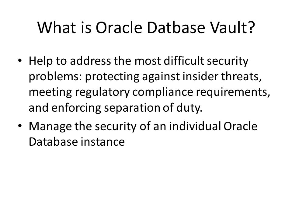 What is Oracle Datbase Vault.