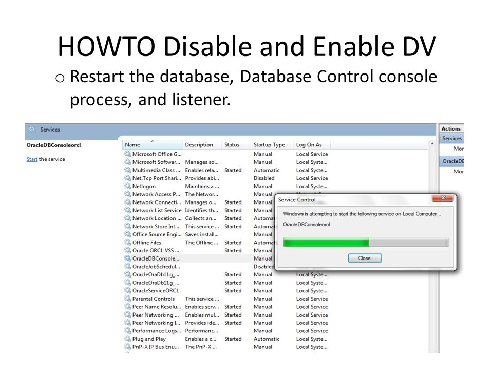 HOWTO Disable and Enable DV o Restart the database, Database Control console process, and listener.